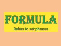 Formula: Set phrases used in certain conventions