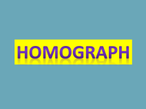 Homograph:A word spelt the same as another word but has a different meaning and pronunciation