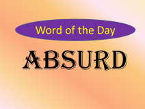 Word of the Day: Absurd