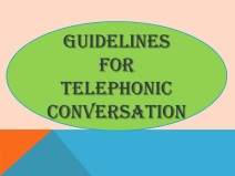 Communication Skills: Guidelines for Better Telephonic Conversation