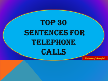Top 30 Most Useful Sentences for Telephone Calls: II