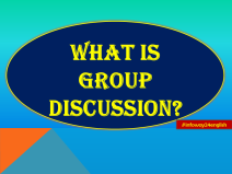 What is a Group Discussion?