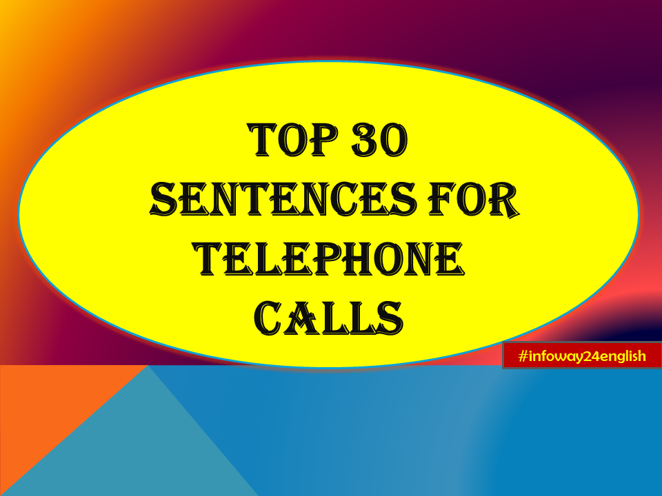 Top 30 Most Useful Sentences for Telephone Calls: I